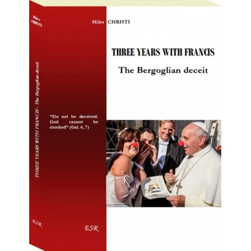 three-years-with-francis-the-bergoglian-deceit